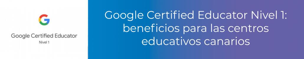 Google Certified Educator Nivel 1
